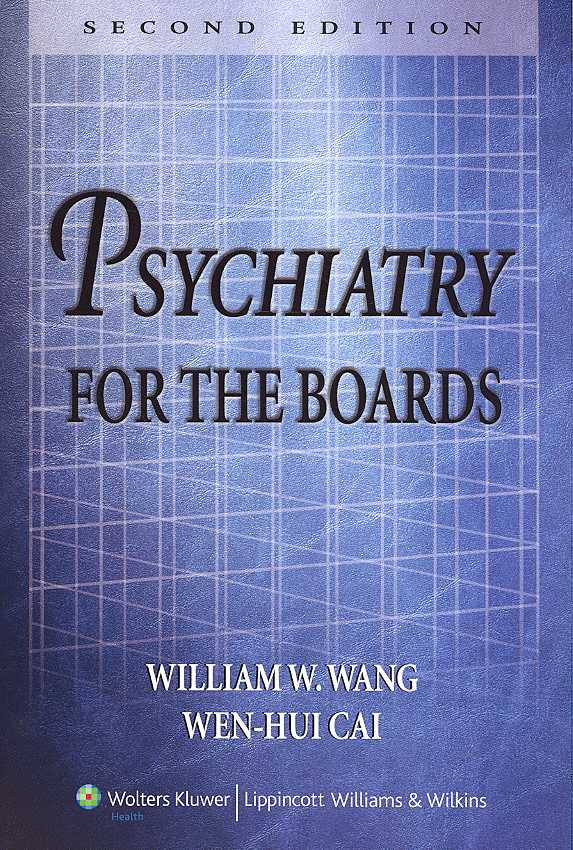 Psychiatry for the Boards By Wang, William W./ Cai, Wen-Hui