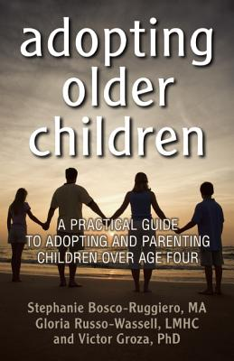 Adopting Older Children By Bosco-ruggiero, Stephanie/ Wassell, Gloria Russo/ Groza, Victor